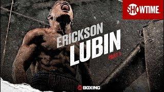 THE RISE: Erickson Lubin   Part 1   SHOWTIME CHAMPIONSHIP BOXING