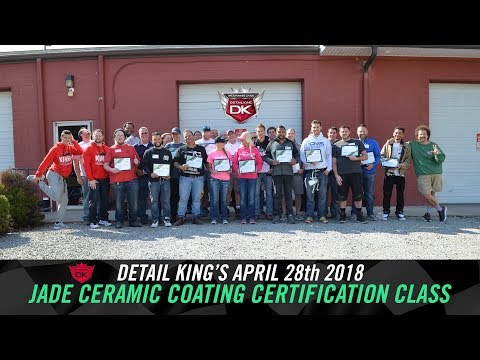 Detail King's FIRST Jade Ceramic Coating Certification Class! - April 28th 2018