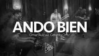 """""""Ando Bien"""" Omar Ruiz feat. Gerardo Ortiz"""