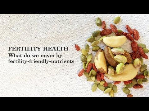 Fertility Health - What do we mean by fertility-friendly nutrients