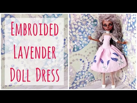 Lavender Hand Embroidered Dress / Monster High doll dress / Cute Pink doll dress / Sewing / Tutorial