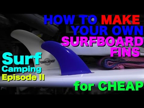 Surf Camping Episode 2 -  How to Make your own Surfboard Fins CHEAP