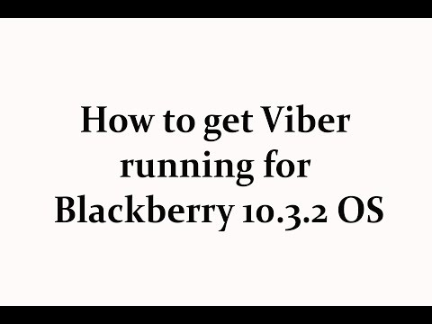 How to get Viber working on Blackberry 10.3.2