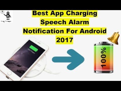 Best App For Mobile Charging Speech Alarm Notification For Android Phone 2017 - Solving Techniques