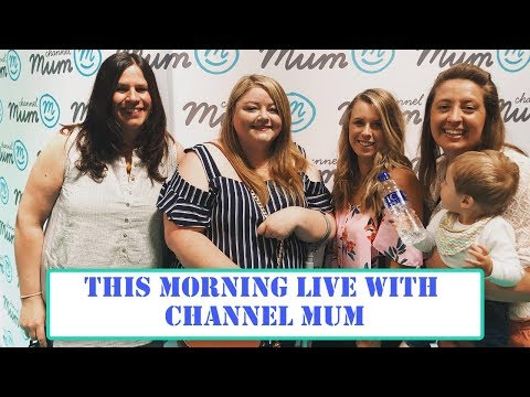 THIS MORNING LIVE WITH CHANNEL MUM