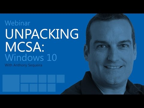Unpacking MCSA: Windows 10