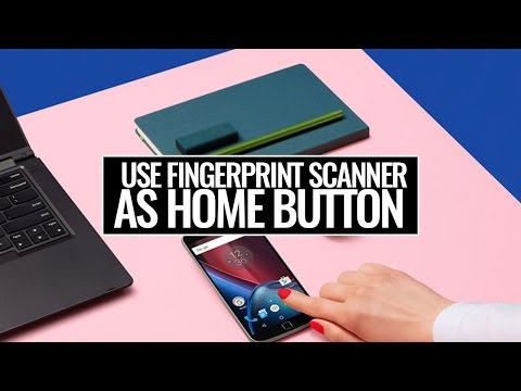 How To Use Fingerprint Scanner as the Home Button on Moto G4 Plus or Any Android Phone