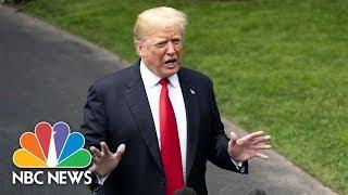 President Donald Trump On 'Spygate': 'I Hope It's Not True' That FBI Used Informant | NBC News