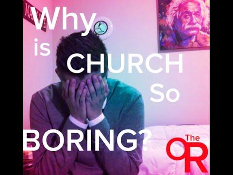 3 Reasons Why Church is so Boring