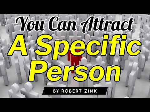 You Can Attract A Specific Person - FIND YOUR SOULMATE NOW