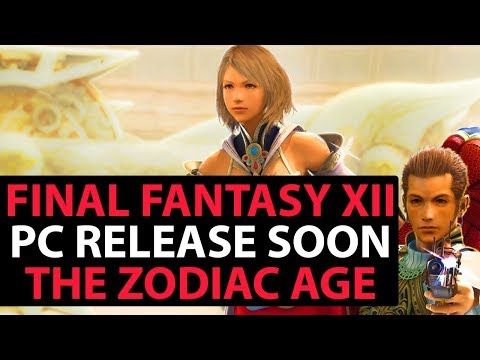 Final Fantasy 12 The Zodiac Age PC / Steam Release Incoming VERY Soon!