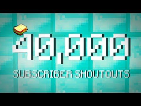40 Thousand Subscribers Shoutouts