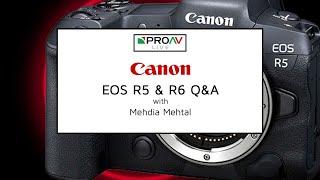Canon EOS R5 & R6 Q&A with Mehdia Mehtal