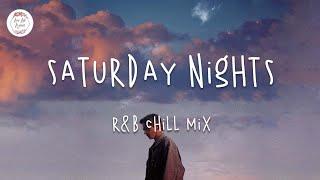 Saturday Nights - Chill out music mix - Khalid, Ali Gatie, Jeremy Zucker...