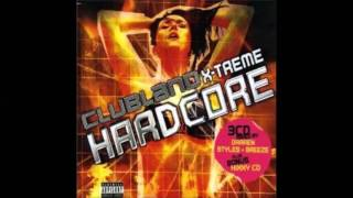 Clubland X-treme Hardcore Vol. 1 - Cd 2 - Mixed By Breeze