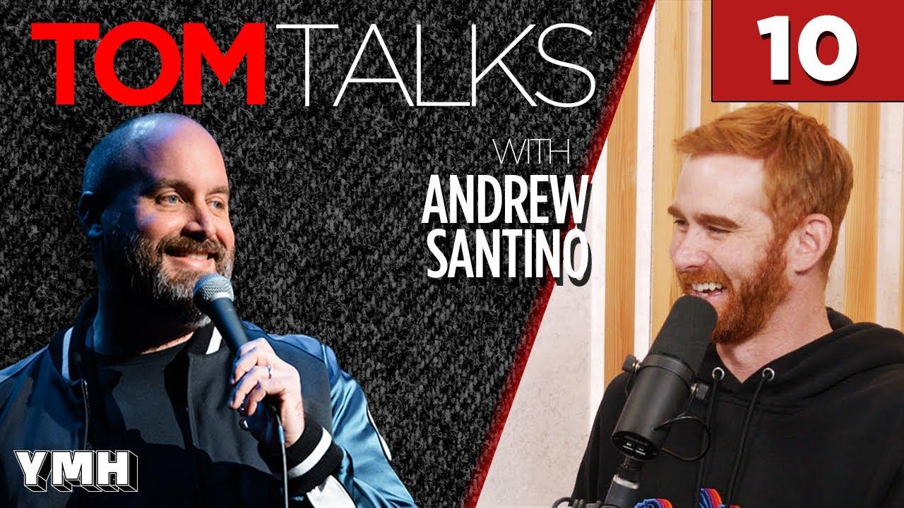 Tom Talks - Ep10 w/ Andrew Santino