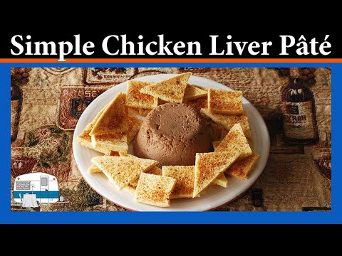 How to make an Easy Chicken Liver Pate