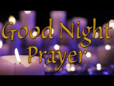Good Night Prayer - Night prayer before you go to bed - Bedtime Prayer - Thank You God