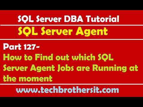 SQL Server DBA Tutorial 127-How to Find out which SQL Server Agent Jobs are Running at the moment