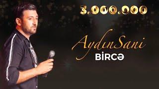 Aydın Sani - Bircə / 2019