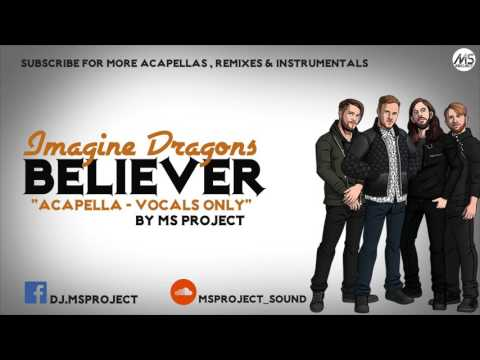 Imagine Dragons - Believer (Acapella - Vocals Only)