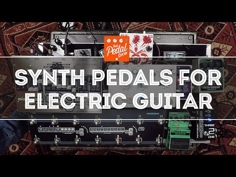 That Pedal Show – Synth Sounds For Electric Guitar: Roland, EHX, Hologram & Digitech