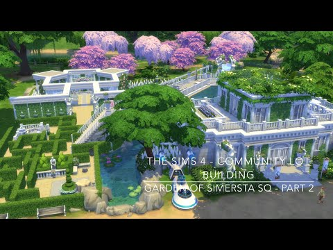 The Sims 4 - Community Lot Building - Garden Of Simersta SQ - Part 2