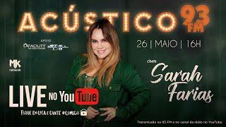 Sarah Farias - Acústico 93 - #FiqueEmCasa e Louve #Comigo #MaisPerto