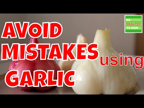 How to AVOID MISTAKES Using GARLIC, 6 Common Mistakes When Using Garlic as Antibiotic