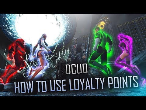 DCUO UPDATED HOW TO USE LOYALTY POINTS IN DCUO 2017 WHAT ARE LOYALTY POINTS USED FOR IN DUCO?