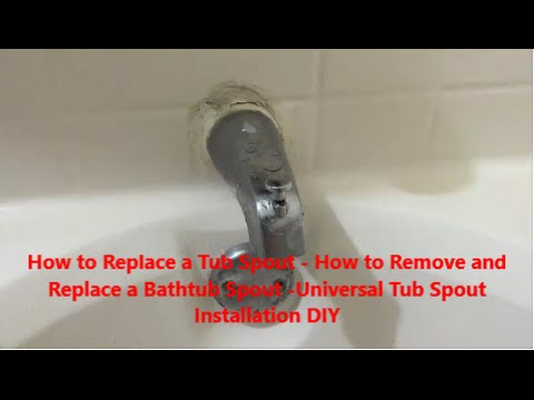 How to Replace a Tub Spout   How to Remove and  Replace a Bathtub Spout  Universal Tub Spout DIY