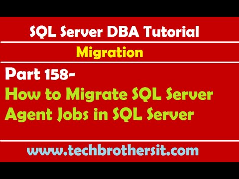SQL Server DBA Tutorial 158-How to Migrate SQL Server Agent Jobs in SQL Server