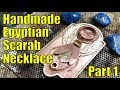 Making a Egyptian scarab necklace by hand - Part 1