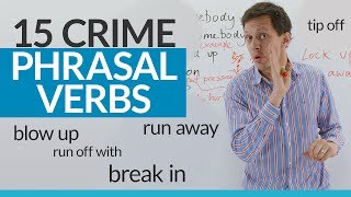 Learn 15 English Phrasal Verbs about CRIME!