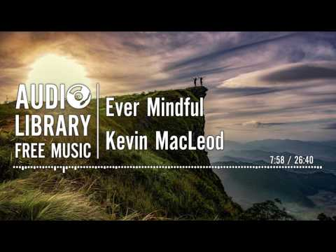 Ever Mindful - Kevin MacLeod (ambient relaxing music)