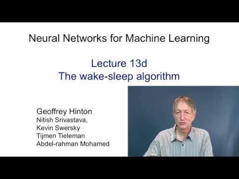 Lecture 13.4 — The wake sleep algorithm — [ Deep Learning | Geoffrey Hinton | UofT ]