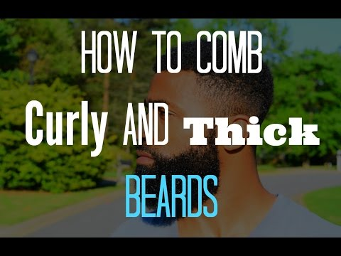 How To Comb Curly and Thick Beards