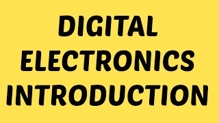 Digital Electronics | Lecture-1 |  Basics of Digital Electronics