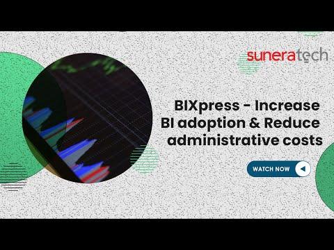 BIXpress - Increase BI adoption. Reduce administrative costs