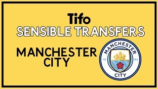 Sensible Transfers: Manchester City (Summer 2019)