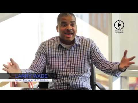 Larry Wade On Start In Music, Tips For Aspiring Music Managers and Working In TV Film
