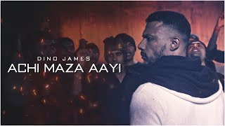 Dino James - Achi Maza Aayi [Official Music Video]