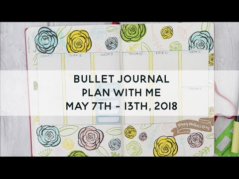 Bullet Journal Plan With Me | May 7th - 13th, 2018