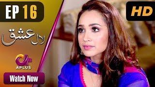 Laal Ishq - Episode 16   Aplus ᴴᴰ Dramas   Faryal Mehmood, Saba Hameed   Pakistani Drama