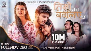 Timro Man Badliyechha - Official Music Video | Yash Kumar | Milan Newar | Sagar | Prisma | Princy