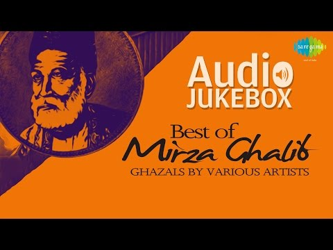 Best of Mirza Ghalib Ghazals by Various Artists | Ghazal Hits | Audio Jukebox