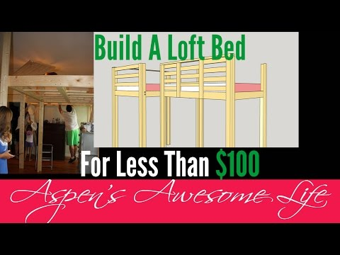 DIY Loft Bed on a $100 Budget - Why Buy When you Can DIY Do It Yourself