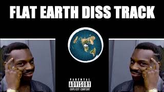 FLAT EARTH DISS TRACK