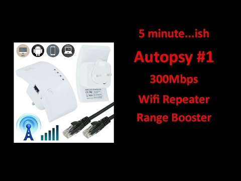 5 Minute….ish Autopsy 300Mbps Wifi Repeater Range Booster