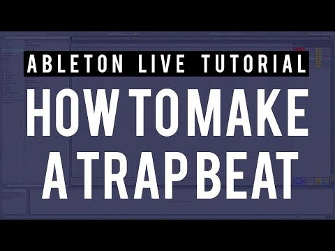 How To Make a Trap Beat in Ableton Live 9